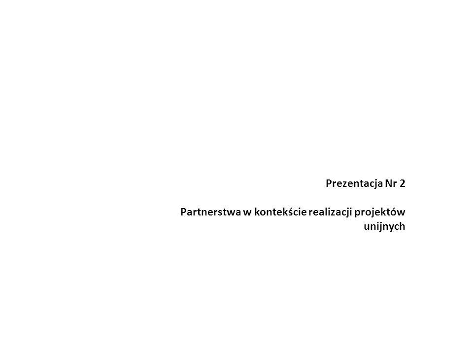 Prezentacja Nr 2 Partnerstwa w kontekście realizacji projektów unijnych
