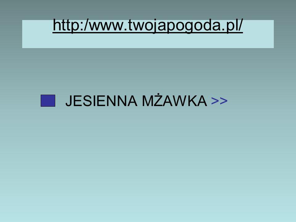 http:/www.twojapogoda.pl/ NAJNOWSZE WIADOMOŚCI PO MROŹNEJ NOCY NADEJDZIE CIEPŁY DZIEŃ >> POWRÓT OPADÓW, ŚNIEGU I MROZU >> NAGŁE OCIEPLENIE GROZI PODTO