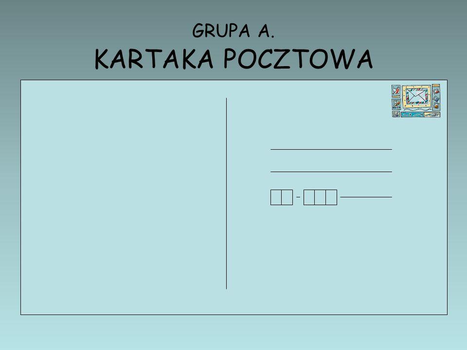 Ćwiczenie 7. PRACA W GRUPACH Napisz wiadomość z wakacji: GRUPA A. KARTKĘ POCZTOWĄ GRUPA B. e – mail Nie zapomnij o niezbędnych elementach graficznych