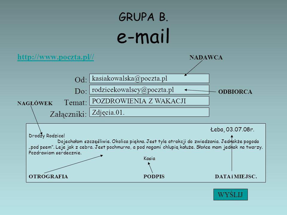 GRUPA B. e-mail http://www.poczta.pl// Od: Do: Temat: Załączniki: WYŚLIJ