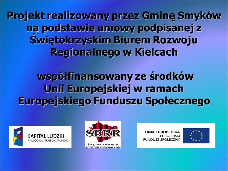 Projekt realizowany przez Gminę Smyków na podstawie umowy podpisanej z Świętokrzyskim Biurem Rozwoju Regionalnego w Kielcach współfinansowany ze środków Unii Europejskiej w ramach Europejskiego Funduszu Społecznego