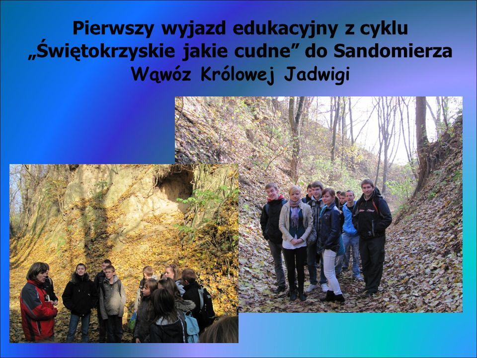 Pierwszy wyjazd edukacyjny z cyklu Świętokrzyskie jakie cudne do Sandomierza Wąwóz Królowej Jadwigi