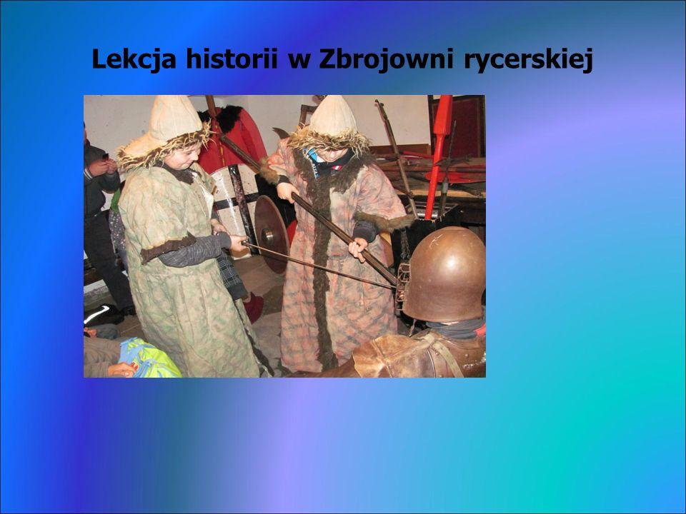 Lekcja historii w Zbrojowni rycerskiej
