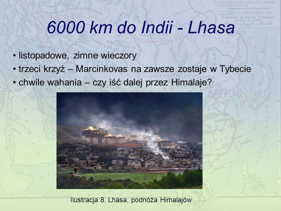 6000 km do Indii - Lhasa listopadowe, zimne wieczory trzeci krzyż – Marcinkovas na zawsze zostaje w Tybecie chwile wahania – czy iść dalej przez Himalaje.