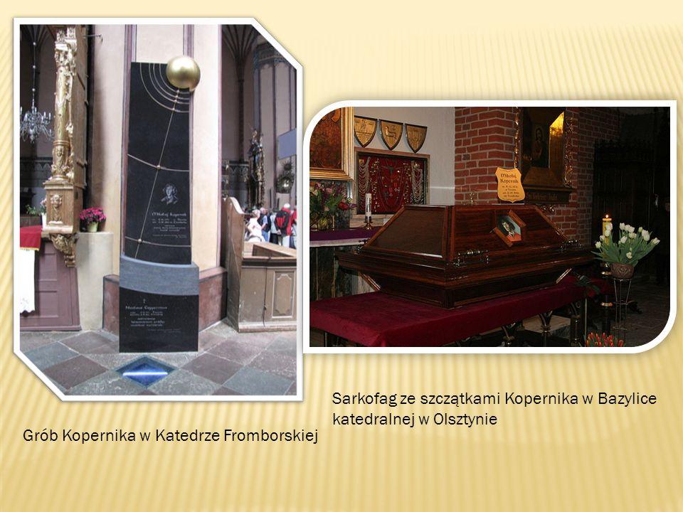 Sarkofag ze szczątkami Kopernika w Bazylice katedralnej w Olsztynie Grób Kopernika w Katedrze Fromborskiej