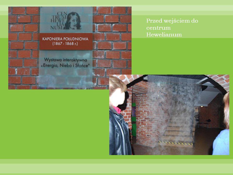 Przed wejściem do centrum Hewelianum