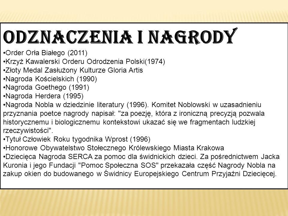 Odznaczenia i nagrody Order Orła Białego (2011) Krzyż Kawalerski Orderu Odrodzenia Polski(1974) Złoty Medal Zasłużony Kulturze Gloria Artis Nagroda Ko