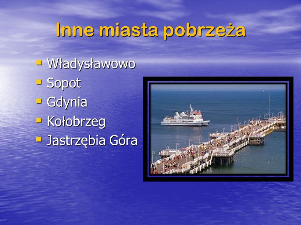 Inne miasta pobrze ż a Władysławowo Władysławowo Sopot Sopot Gdynia Gdynia Kołobrzeg Kołobrzeg Jastrzębia Góra Jastrzębia Góra