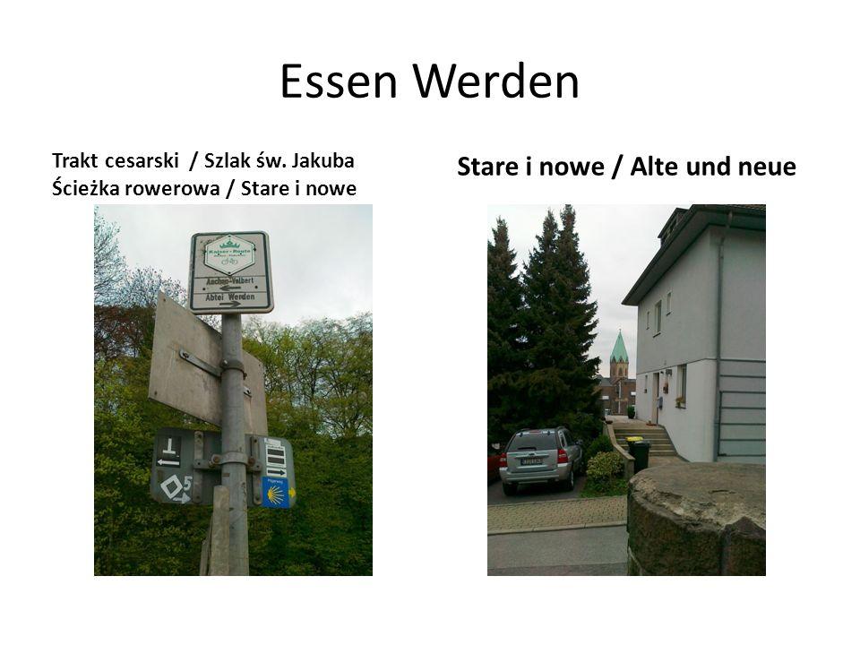 Essen Werden Trakt cesarski / Szlak św. Jakuba Ścieżka rowerowa / Stare i nowe Stare i nowe / Alte und neue
