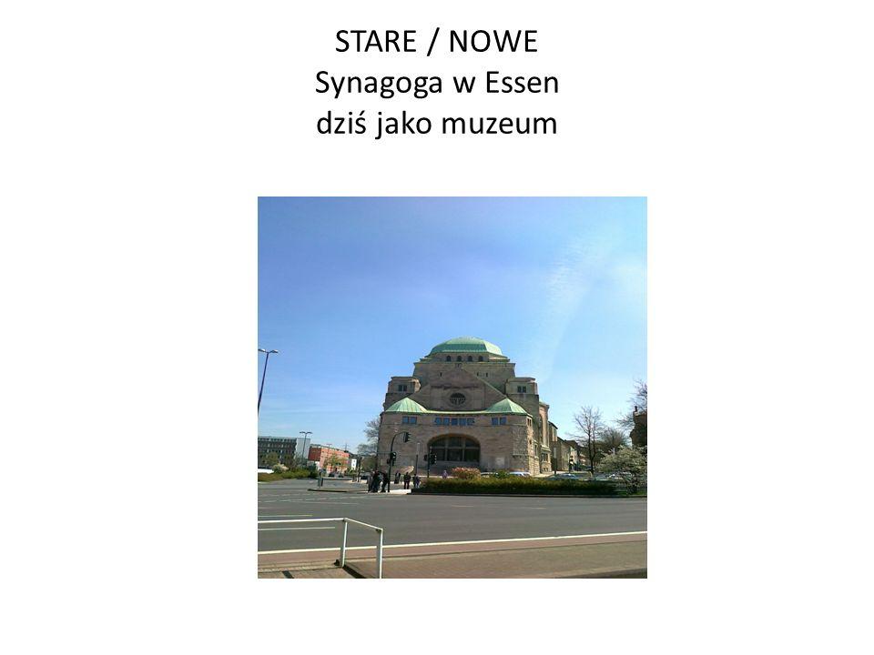 STARE / NOWE Synagoga w Essen dziś jako muzeum