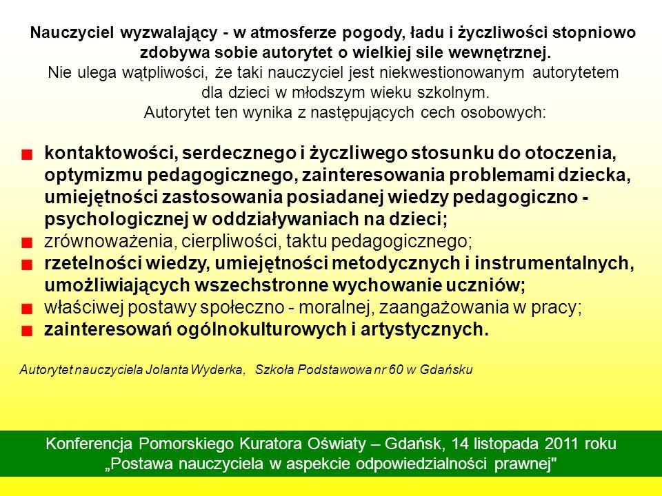 Konferencja Pomorskiego Kuratora Oświaty – Gdańsk, 14 listopada 2011 roku Postawa nauczyciela w aspekcie odpowiedzialności prawnej