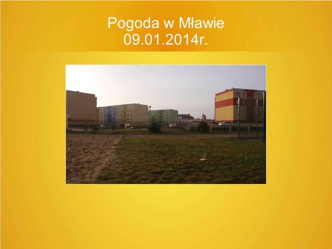 Pogoda w Mławie 09.01.2014r.