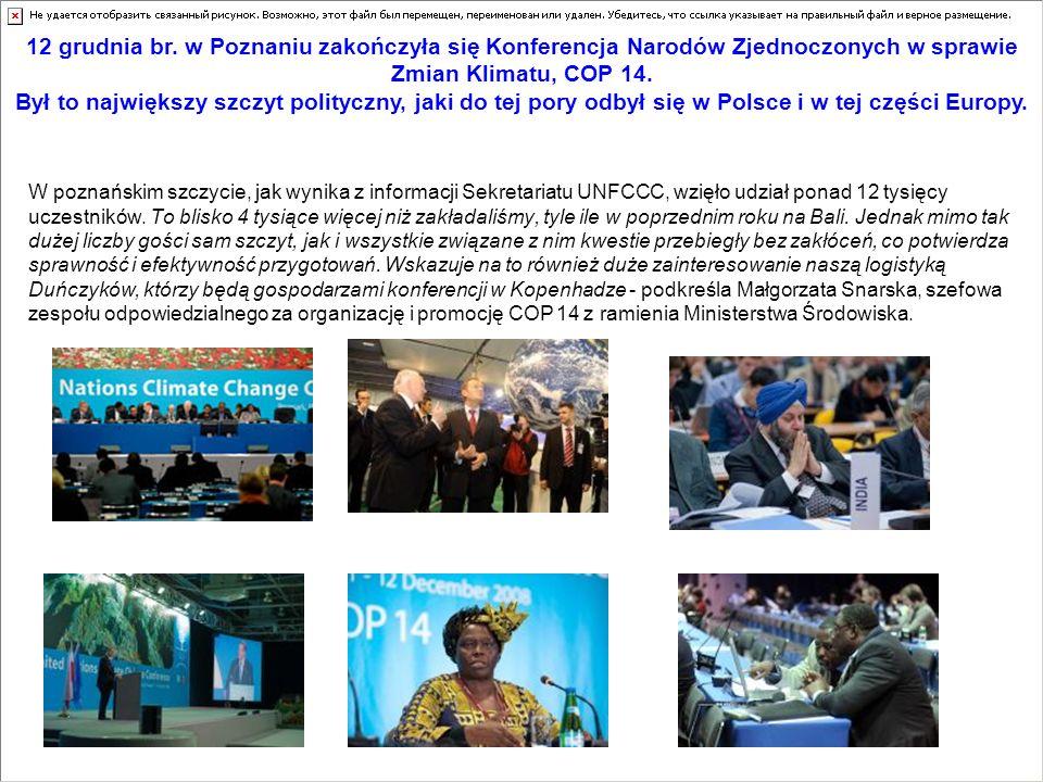 W poznańskim szczycie, jak wynika z informacji Sekretariatu UNFCCC, wzięło udział ponad 12 tysięcy uczestników. To blisko 4 tysiące więcej niż zakłada