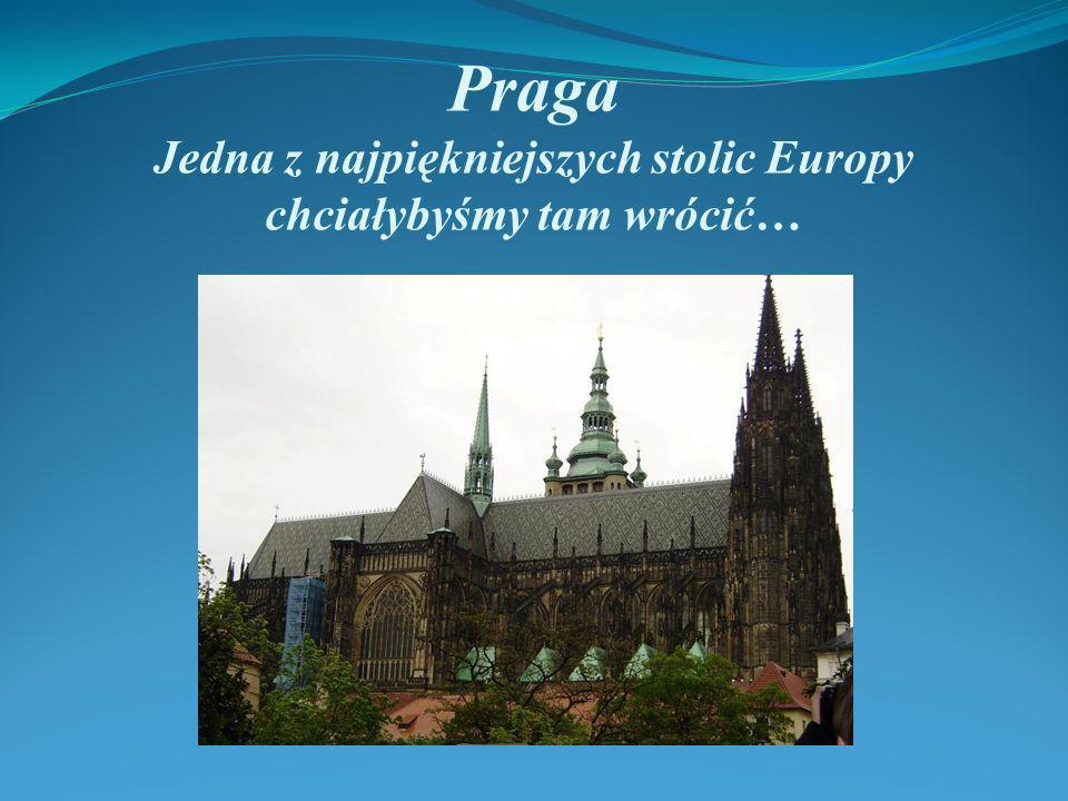 Praga Jedna z najpiękniejszych stolic Europy chciałybyśmy tam wrócić…