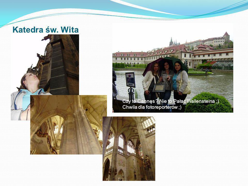 Katedra św. Wita Czy to Cannes Nie to Pałac Wallensteina ;) Chwila dla fotoreporterów ;)