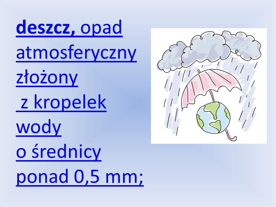 Pogoda to stan atmosfery ziemskiej w danym miejscu i czasie; i czasie; jest określona zespołem elementów i zjawisk meteorologicznych., tj. wartościami