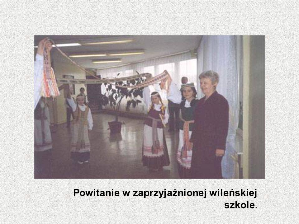 Powitanie w zaprzyjaźnionej wileńskiej szkole.