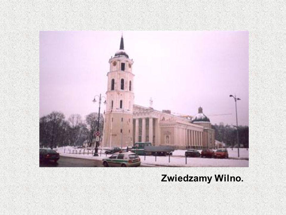 Zwiedzamy Wilno.