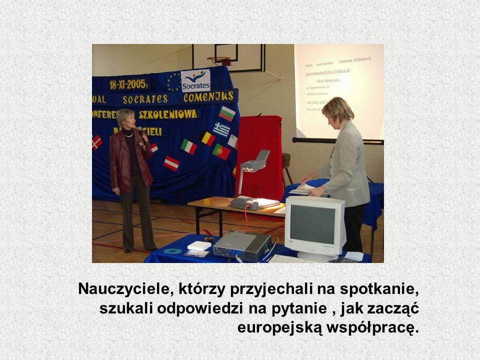 Nauczyciele, którzy przyjechali na spotkanie, szukali odpowiedzi na pytanie, jak zacząć europejską współpracę.