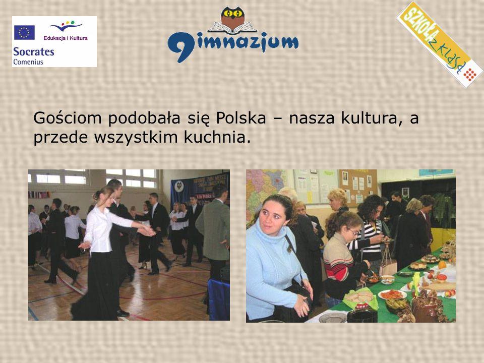 Gościom podobała się Polska – nasza kultura, a przede wszystkim kuchnia.