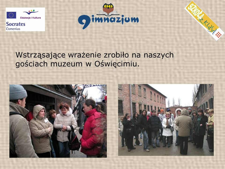 Wstrząsające wrażenie zrobiło na naszych gościach muzeum w Oświęcimiu.