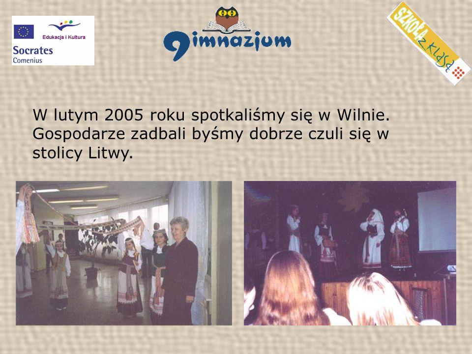 W lutym 2005 roku spotkaliśmy się w Wilnie.
