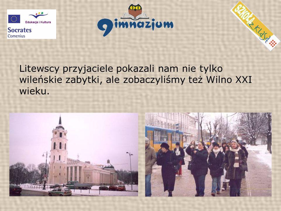 Litewscy przyjaciele pokazali nam nie tylko wileńskie zabytki, ale zobaczyliśmy też Wilno XXI wieku.