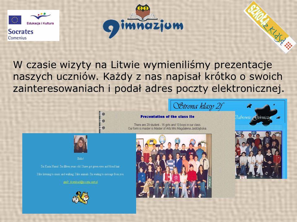 W czasie wizyty na Litwie wymieniliśmy prezentacje naszych uczniów.