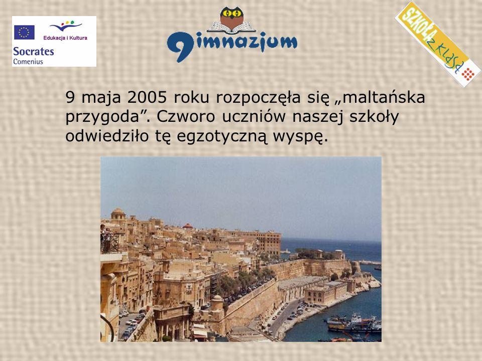 9 maja 2005 roku rozpoczęła się maltańska przygoda.