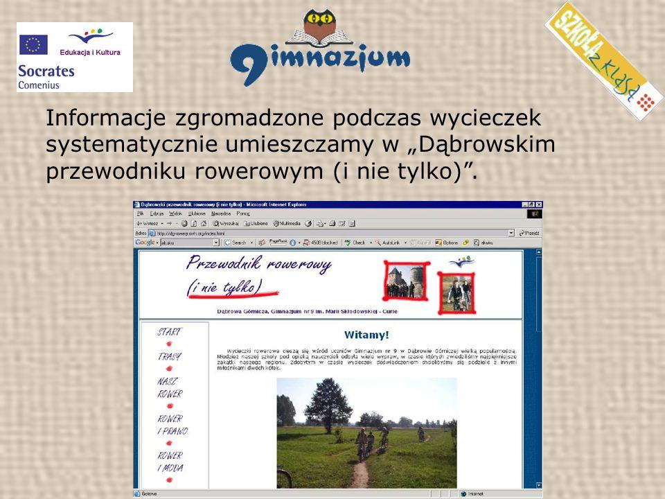Informacje zgromadzone podczas wycieczek systematycznie umieszczamy w Dąbrowskim przewodniku rowerowym (i nie tylko).