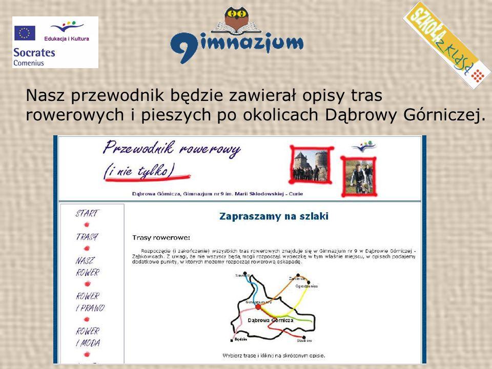 Nasz przewodnik będzie zawierał opisy tras rowerowych i pieszych po okolicach Dąbrowy Górniczej.
