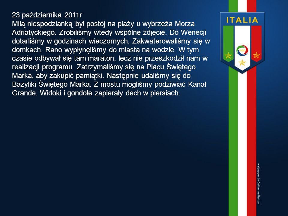 23 października 2011r Miłą niespodzianką był postój na plaży u wybrzeża Morza Adriatyckiego.