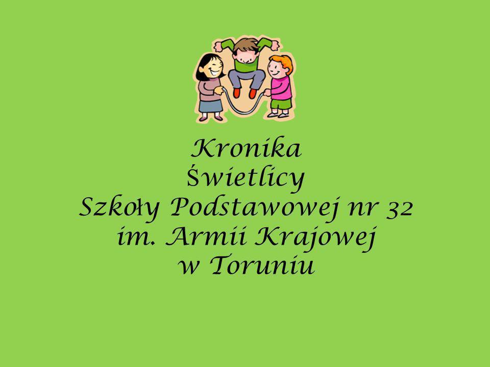 Kronika Ś wietlicy Szko ł y Podstawowej nr 32 im. Armii Krajowej w Toruniu