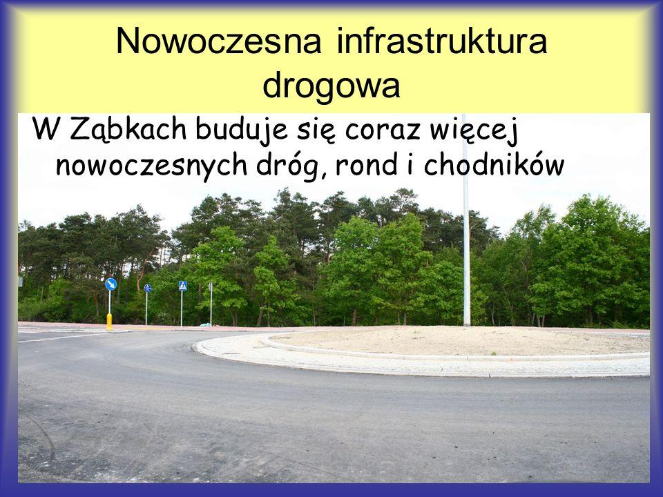 Nowoczesna infrastruktura drogowa W Ząbkach buduje się coraz więcej nowoczesnych dróg, rond i chodników
