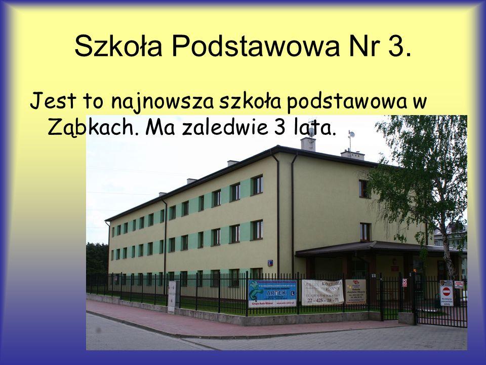 Szkoła Podstawowa Nr 3. Jest to najnowsza szkoła podstawowa w Ząbkach. Ma zaledwie 3 lata.