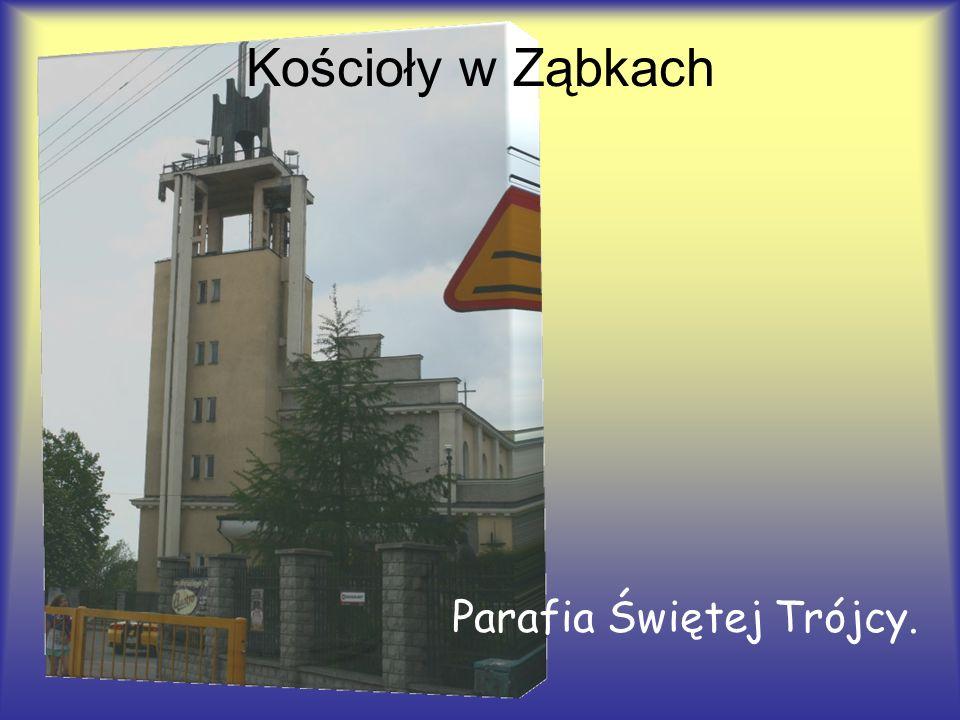 Parafia Świętej Trójcy. Kościoły w Ząbkach