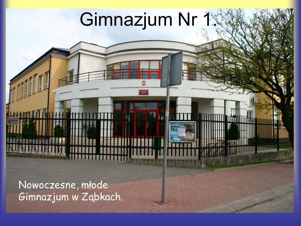 Nowoczesne, młode Gimnazjum w Ząbkach. Gimnazjum Nr 1.