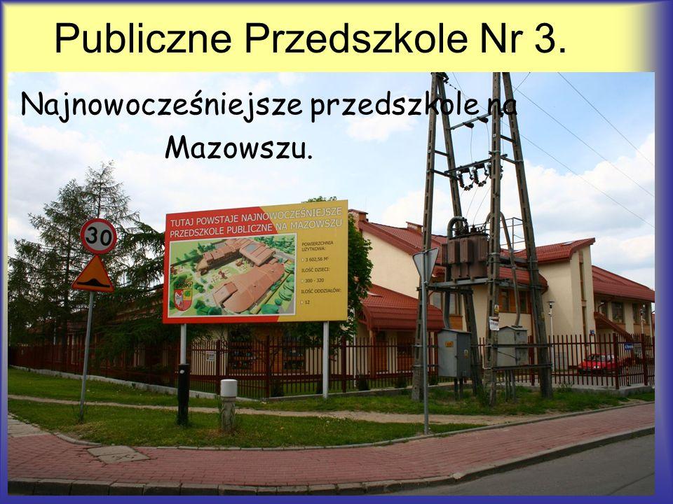 Najnowocześniejsze przedszkole na Mazowszu. Publiczne Przedszkole Nr 3.