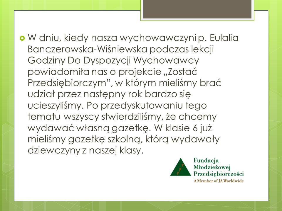 W dniu, kiedy nasza wychowawczyni p. Eulalia Banczerowska-Wiśniewska podczas lekcji Godziny Do Dyspozycji Wychowawcy powiadomiła nas o projekcie Zosta