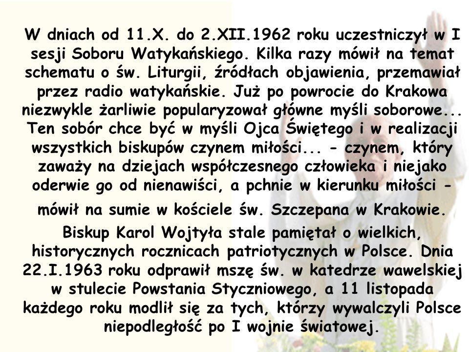 W dniach od 11.X. do 2.XII.1962 roku uczestniczył w I sesji Soboru Watykańskiego. Kilka razy mówił na temat schematu o św. Liturgii, źródłach objawien