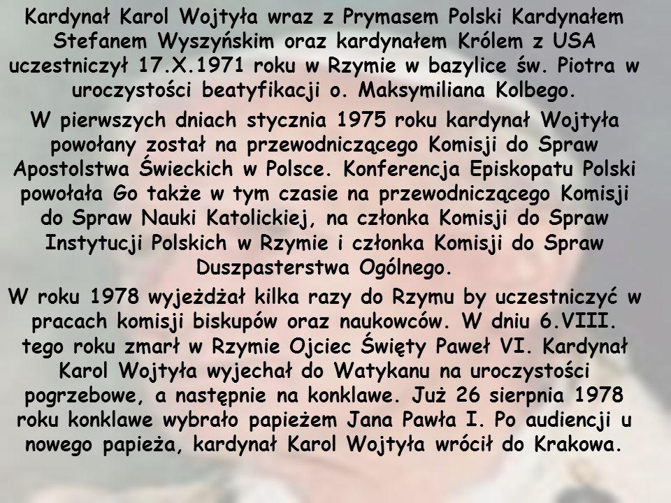 Kardynał Karol Wojtyła wraz z Prymasem Polski Kardynałem Stefanem Wyszyńskim oraz kardynałem Królem z USA uczestniczył 17.X.1971 roku w Rzymie w bazyl