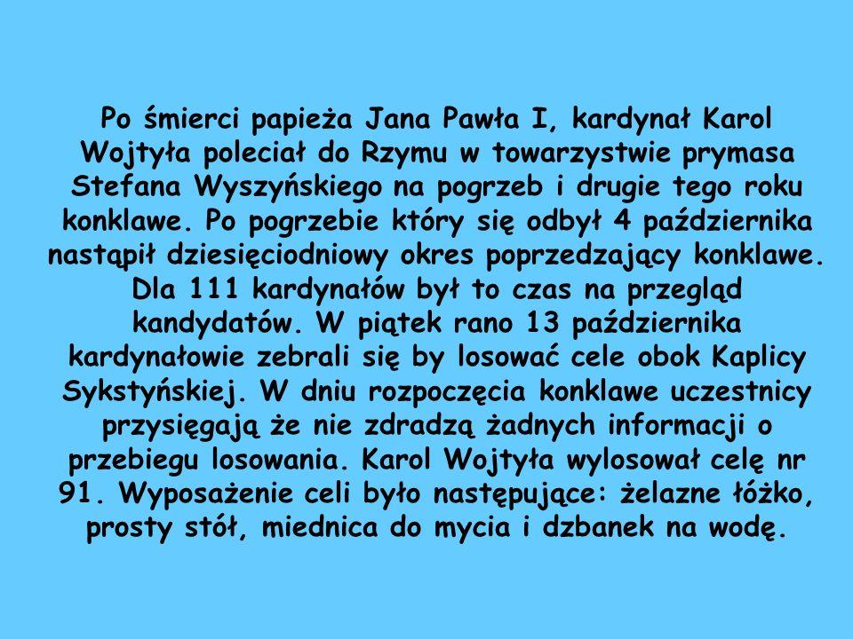 Po śmierci papieża Jana Pawła I, kardynał Karol Wojtyła poleciał do Rzymu w towarzystwie prymasa Stefana Wyszyńskiego na pogrzeb i drugie tego roku ko