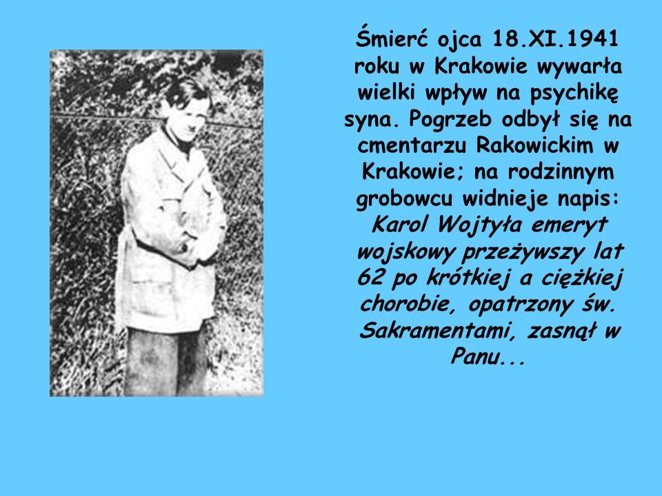 Śmierć ojca 18.XI.1941 roku w Krakowie wywarła wielki wpływ na psychikę syna. Pogrzeb odbył się na cmentarzu Rakowickim w Krakowie; na rodzinnym grobo