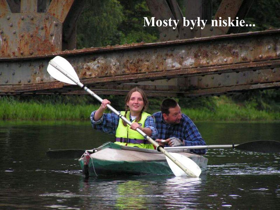 Mosty były niskie...
