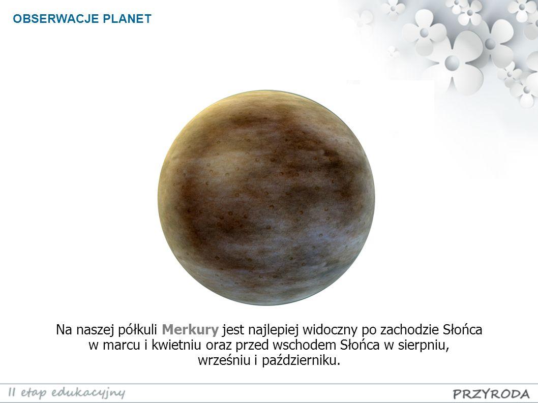 Na naszej półkuli Merkury jest najlepiej widoczny po zachodzie Słońca w marcu i kwietniu oraz przed wschodem Słońca w sierpniu, wrześniu i październik