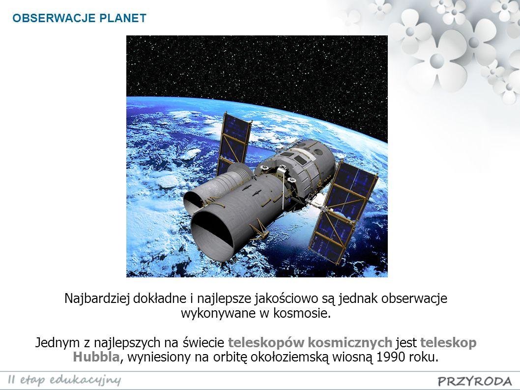 Najbardziej dokładne i najlepsze jakościowo są jednak obserwacje wykonywane w kosmosie. Jednym z najlepszych na świecie teleskopów kosmicznych jest te