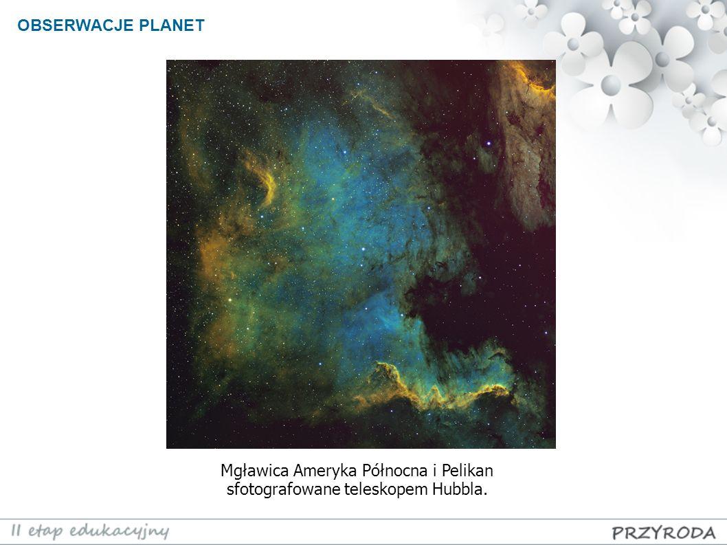 Mgławica Ameryka Północna i Pelikan sfotografowane teleskopem Hubbla. OBSERWACJE PLANET