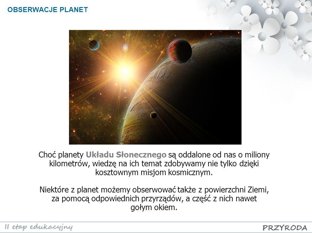 Choć planety Układu Słonecznego są oddalone od nas o miliony kilometrów, wiedzę na ich temat zdobywamy nie tylko dzięki kosztownym misjom kosmicznym.