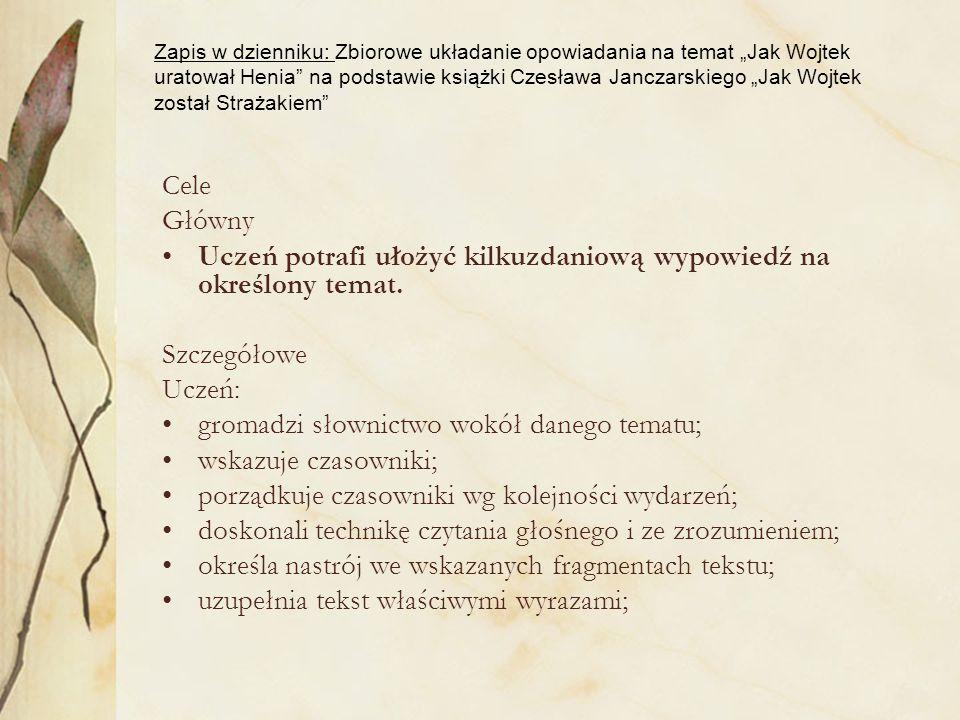 Zapis w dzienniku: Zbiorowe układanie opowiadania na temat Jak Wojtek uratował Henia na podstawie książki Czesława Janczarskiego Jak Wojtek został Str