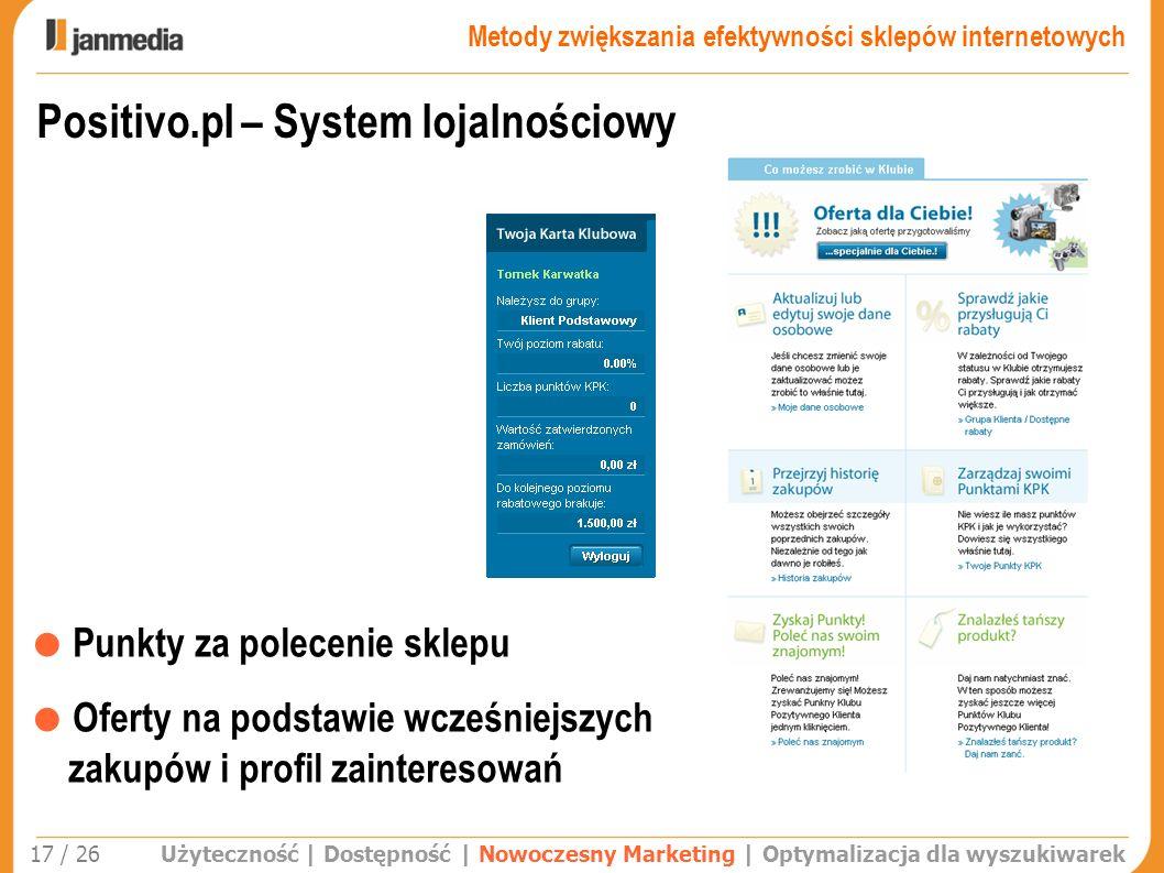 Użyteczność | Dostępność | Nowoczesny Marketing | Optymalizacja dla wyszukiwarek 17 / 26 Positivo.pl – System lojalnościowy Punkty za polecenie sklepu